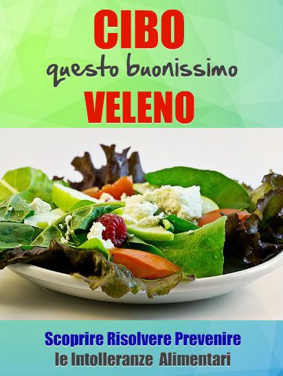 Il cibo questo gustosissimo veleno | i miei e-book